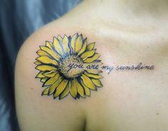 Sunflower tattoo...you are my Sunshine