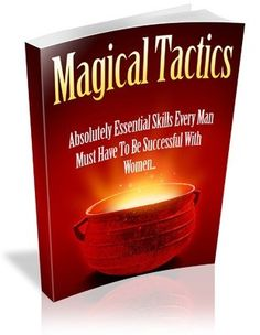 Magical Tactics Tactics To Attract Women We Love 2 Promote http://welove2promote.com/product/magical-tactics-tactics-to-attract-women/    #onlinebusiness