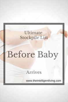 What to stock up on before the baby arrives. From diapers to household essentials