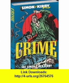 The Simon and Kirby Library Crime (The Simon  Kirby Library) (9781848569607) Joe Simon, Jack Kirby, Max Allan Collins , ISBN-10: 1848569602  , ISBN-13: 978-1848569607 ,  , tutorials , pdf , ebook , torrent , downloads , rapidshare , filesonic , hotfile , megaupload , fileserve