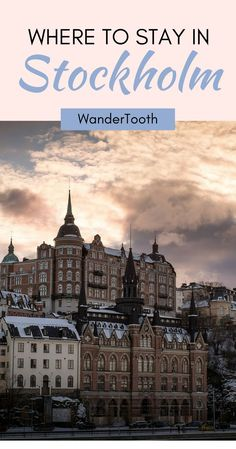 Where to stay in Stockholm, Sweden: all you need to know about Stockholm's best neighborhoods. Tips and recommendations for places to stay in Stockholm.   Stockholm Travel Tips   Stockholm city guide - /WanderTooth/