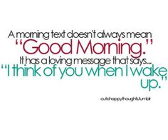 I'm kind of a sucker for good morning texts :)