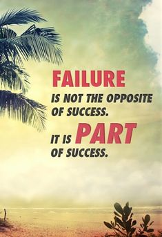 Failure is not the opposite of success.  It is Part of success. Jay Samit, author, Disrupt Yourself, motivation, quote, quotes, inspiration, entrepreneur, wisdom, book quotes, disruption, innovation, startup