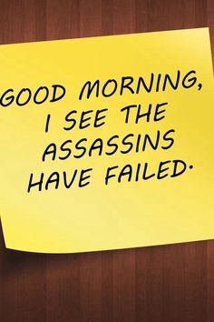 Good morning I see the assassins have failed wallpaper