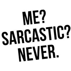 It's only my second language  #sarcasm #funny #haha #truth #mylife #hilarious #happy