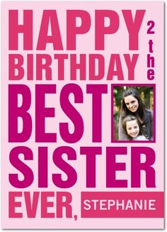 Make sure to send the best sister the sweetest birthday wishes.