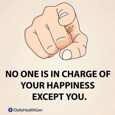 No one is in charge on your happiness except you #happy #happiness #HappyGuru #happytraining
