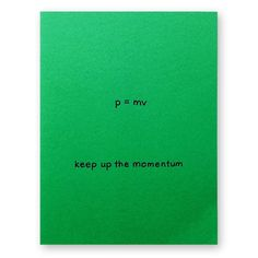 Keep up the Momentum Physics Equation Card - Graduation Good luck well done keep it up - Physics Mat Nerdy Valentines, Funny Valentines Cards, Handmade Gifts For Boyfriend, Boyfriend Gifts, Momentum Physics, Happy Birthday Friend Images, Christmas Card For Girlfriend, Message For Teacher, Matchbox Crafts