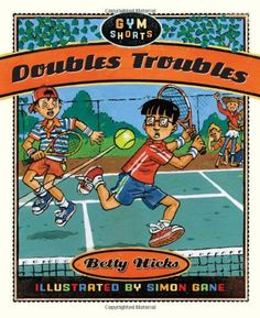 Doubles Troubles (Gym Shorts) by Betty Hicks https://www.amazon.com/dp/1596434899/ref=cm_sw_r_pi_dp_.kMIxbZZ72QSE