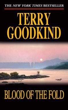 Blood of the Fold (Sword of Truth, #3) ~ Terry Goodkind
