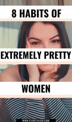 8 habits for extremely pretty women that you can copy