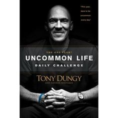 """The One Year Uncommon Life Daily Challenge"" - join beloved Super-Bowl-winning coach Tony Dungy on a journey to uncommon integrity, significance, and godliness. #football #books #inspiration"