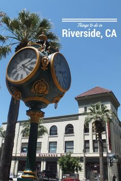 Things To Do In Riverside, California