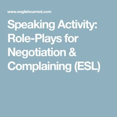 Speaking Activity: Role-Plays for Negotiation & Complaining (ESL)