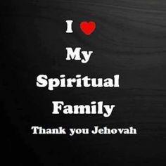 Your spiritual family display : love, joy, peace, patience, kindness , goodness, faith, mildness, & self control.