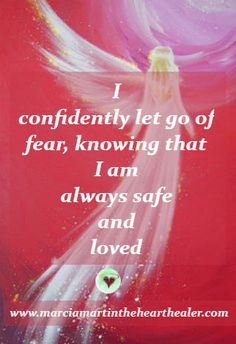 I confidently let go of fear, knowing I am safe and loved. Love, Spirituality, Positive Quotes, Enlightenment, Awakening