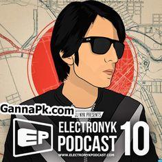 Electronyk Podcast 10 (DJ NYK), Electronyk Podcast 10 (DJ NYK) Songs Download, Electronyk Podcast 10 (DJ NYK) Hindi Remix Songs, Electronyk Podcast 10 (DJ NYK) Full Album Songs Download, www.songspk Dj Songs Download