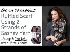 ▶ Crochet Super Easy Ruffled Scarf Using 2 Strands of Sashay Yarn - YouTube