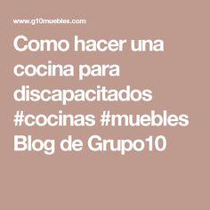 Como hacer una cocina para discapacitados #cocinas #muebles Blog de Grupo10