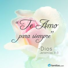 Jeremías 31:3 ... Con amor eterno te he amado; por tanto, te prolongué mi misericordia.♔
