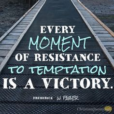4 Ways to Resist Temptation |ChristianQuotes.info