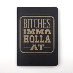 OOOHHHH...  I can walk in to our meetings with this. Bitches Notebooks | 20 Secret Santa Ideas and Gifts Your Office Friends Will Actually Want | Bustle