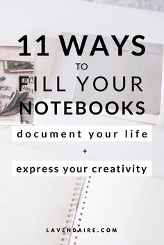Creative ways to use your notebooks and journals to document your life | Lavendaire journaling | how to journal | notebooks & stationary | creativity | personal growth | how to express creativity