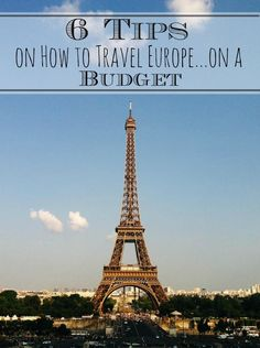 6 Tips on how to travel to Europe on a budget