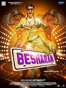 In movie Besharam directed by Abhinav Kashyap , Babli (Ranbir Kapoor) is a street smart car mechanic living in a Delhi orphanage.