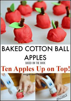 Make Baked Cotton Balls look like apples to go along with the book Ten Apples Up on Top! This is a great way to extend the book and super sensory and fine motor fun, too.