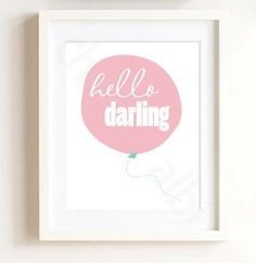 Hello Darling ballon print for nursery or kid's room baby shower new mom gift pink on Etsy, $15.00