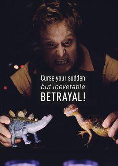 Curse your sudden but inevitable betrayal! - Hoban Washburne.