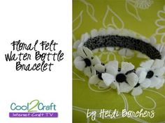 In this video, EcoHeidi Borchers shares a favorite project. Using her trademark water bottles, Heidi crafts a fabric and felt  floral bracelet. Featured on Cool2Craft TV. For more ideas, info and instructions go to http://cool2craft.com