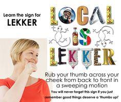 Learn to sign LEKKER - an iconic South African expression that is used to express gratitude and enjoyment of anything from good food to good times! www.wecantalk.co.za Learn To Sign, Express Gratitude, Sign Language, African, Times, Education, Learning, Baby, Food