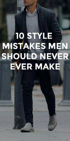 10 STYLE Mistakes MEN Should Never Make. #mensfashion