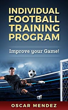 Individual Football Training Program: Improve Your Game! Football Training Program, Soccer Training, Training Programs, To Strive, Best Player, Football Players, Books Online, Other People, Audio Books