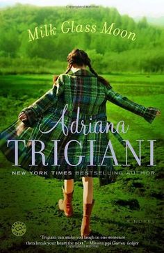 Milk Glass Moon: A Novel (Big Stone Gap Novels) by Adriana Trigiani, http://www.amazon.com/dp/0345445856/ref=cm_sw_r_pi_dp_eObNrb10DZ1P1