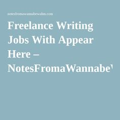 if you are looking for legitimate writing jobs at home student   lance writing jobs appear here notesfromawannabewahm