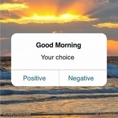 Just as simple as it's on the pic! All the events of your day will be determine by your desicions how would you choose to go along is up to you!!! Good Morning.
