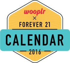 Wooplr X Forever21 Calendar 2016 | Your chance to be in the most stylish calendar of the year.