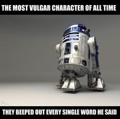 R2D2 - The Most Vulgar Character Of All Time