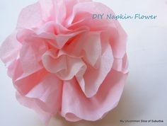 how to  make a flower using napkins from the 99 cent store. easy and fun for Valentines!