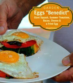 Garden Eggs Benedict.....