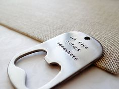 Handstamped Stainless Steel Bottle Opener  It's by BBeadazzled, $18.00