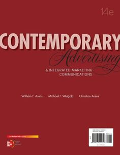 Contemporary Advertising: And Integrated Marketing Communications/William Arens, Michael Weigold, Christian Arens