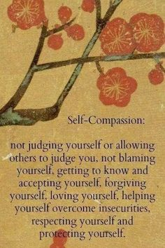 Self-Compassion. Left click on photo to enlarge. Namaste. I think this is good for the victims of Narcissism.