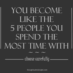 Look around and ask:  Do they impress you?  Do they make you happy?  Will they help you when times are tough?  Do you learn anything from them? Do they value to your life?  Do they need you?  Do you need them?  One or two (no's) are enough to get the right picture .  Choose carefully..