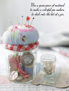 Great idea! Use a spare piece of material to make a colorful pin cushion to stick onto the lid of a jar