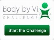 Body By Vi! So excited to start the 90 day challenge when my shakes arrive in the mail next week! :)