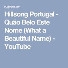 Hillsong Portugal - Quão Belo Este Nome (What a Beautiful Name) - YouTube